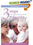 Cover of 3 Steps to Fertility: A couple's guide to maximising their ability to conceive: The Infertile Couple's Guide to Maximising Their Ability to Conceive