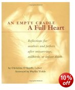Cover of An Empty Cradle, a Full Heart: Reflections for Mothers and Fathers After Miscarriage, Stillbirth, or Infant Death