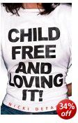 Cover of Child Free and Loving It!