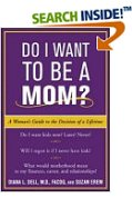 Cover of Do I Want to Be a Mom?: A Woman's Guide to the Decision of a Lifetime