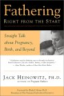 Cover of Fathering Right from the Start : Straight Talk About Pregnancy, Birth and Beyond