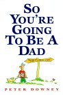 Cover of So You're Going to Be a Dad