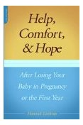 Cover of Help, Comfort and Hope After Losing Your Baby in Pregnancy or the First Year