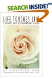 Cover of Life Touches Life: A Mother's Story of Stillbirth and Healing