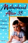 Cover of Motherhood After 35