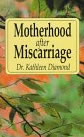 Cover of Motherhood After Miscarriage