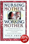 Cover of Nursing Mother, Working Mother: The Essential Guide for Breastfeeding and Staying Close to Your Baby After You Return to Work