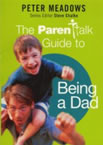 "Cover of The ""Parentalk"" Guide to Being a Dad"