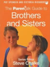 "The ""Parentalk"" Guide to Brothers and Sisters"