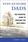 Cover of Stay-at-Home Dads: An Essential Guide to Creating