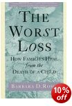 Cover of The Worst Loss: How Families Heal from the Death of a Child